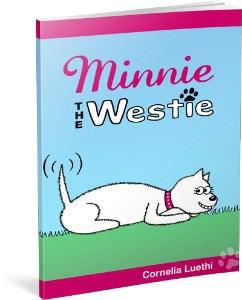Minnie The Westie: The Adventures Of A Cartoon West Highland Terrier Cartoon Dog