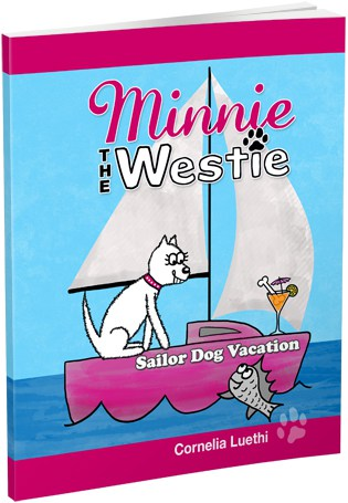 Minnie The Westie - Sailor Dog Vacation: The Adventures Of A West Highland Terrier Cartoon Dog At Sea!